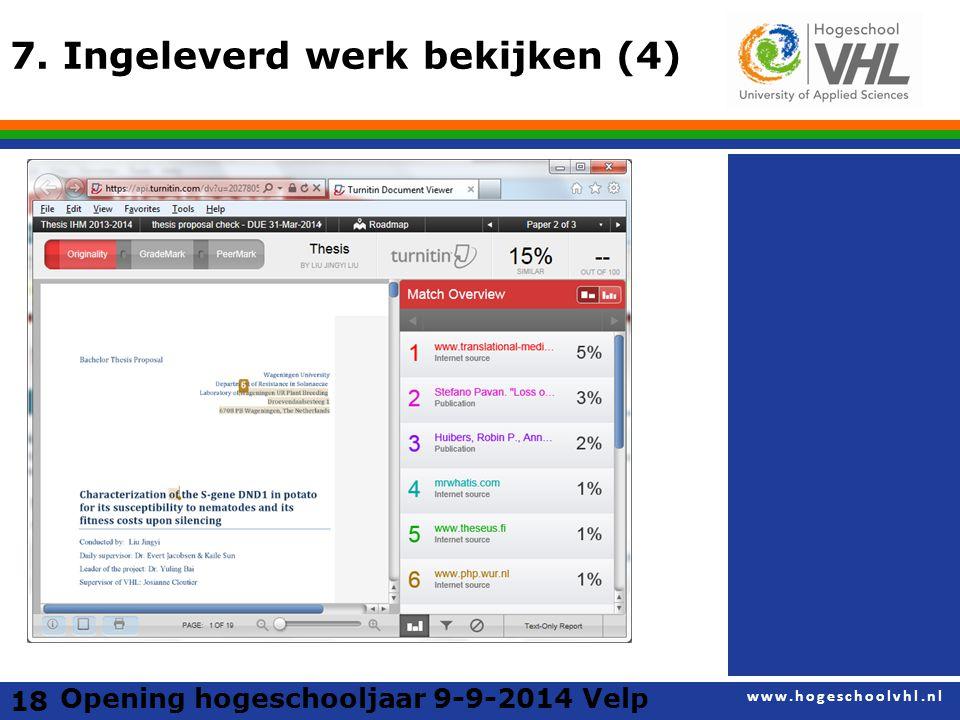 www.hogeschoolvhl.nl 7. Ingeleverd werk bekijken (4) 18 Opening hogeschooljaar 9-9-2014 Velp