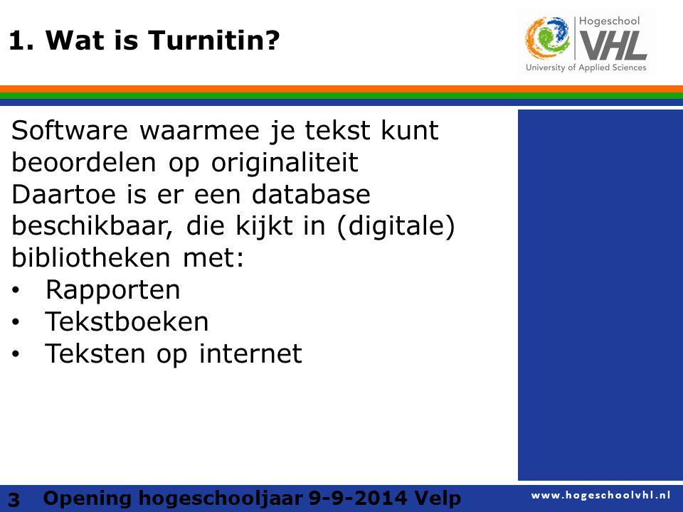 www.hogeschoolvhl.nl 1a.Waar vergelijkt Turnitin mee.