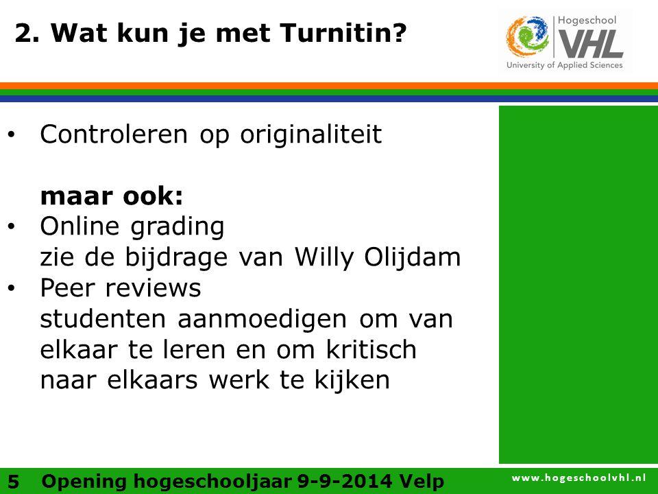 www.hogeschoolvhl.nl 2. Wat kun je met Turnitin.