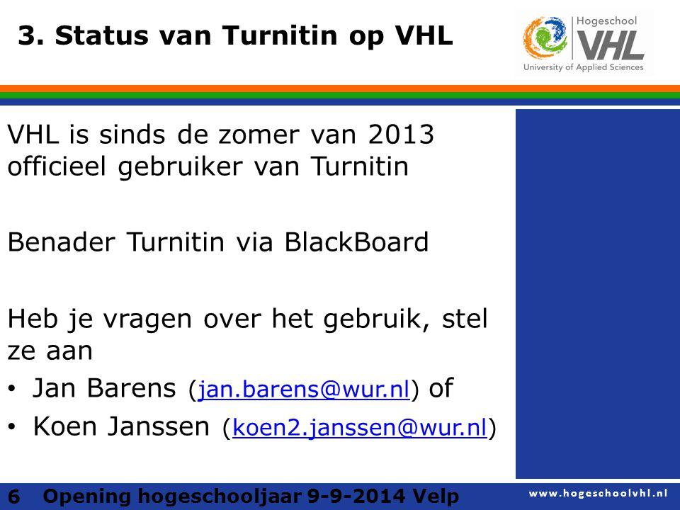 www.hogeschoolvhl.nl 17 Bij opening wordt een percentage similariry gegeven.