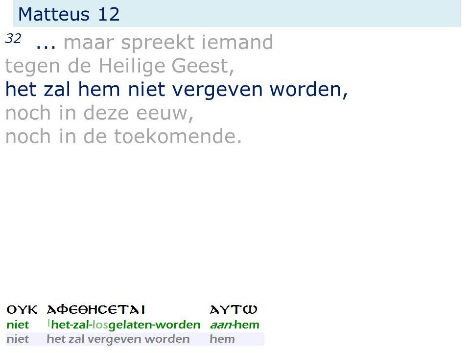 Matteus 12 32...