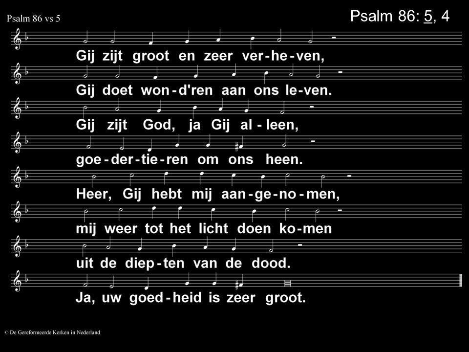 Psalm 86: 5, 4