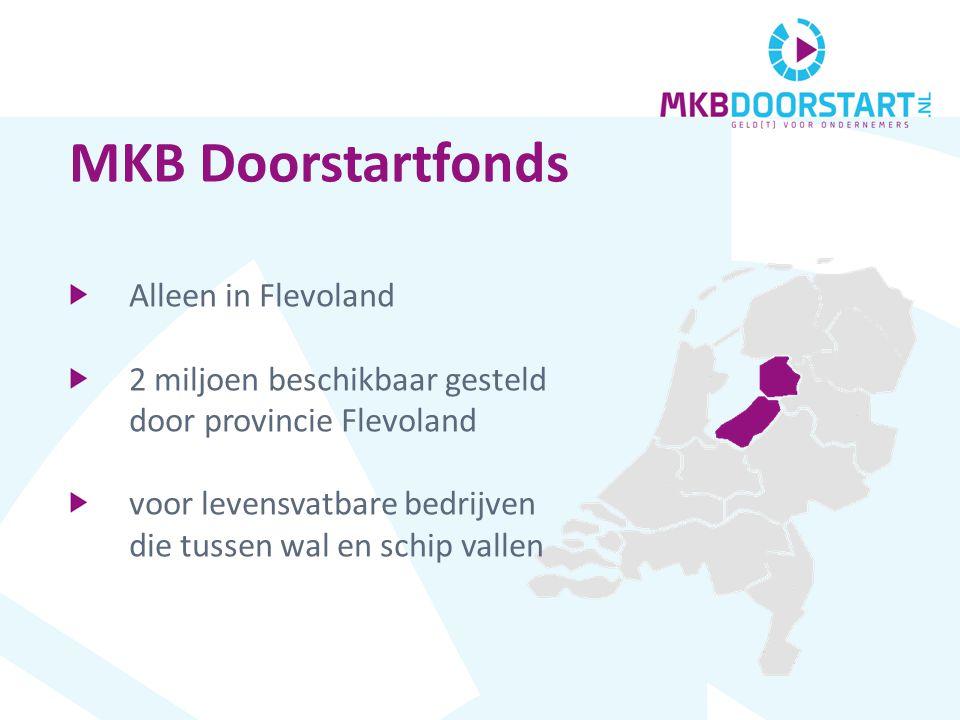 Alleen in Flevoland 2 miljoen beschikbaar gesteld door provincie Flevoland voor levensvatbare bedrijven die tussen wal en schip vallen MKB Doorstartfonds