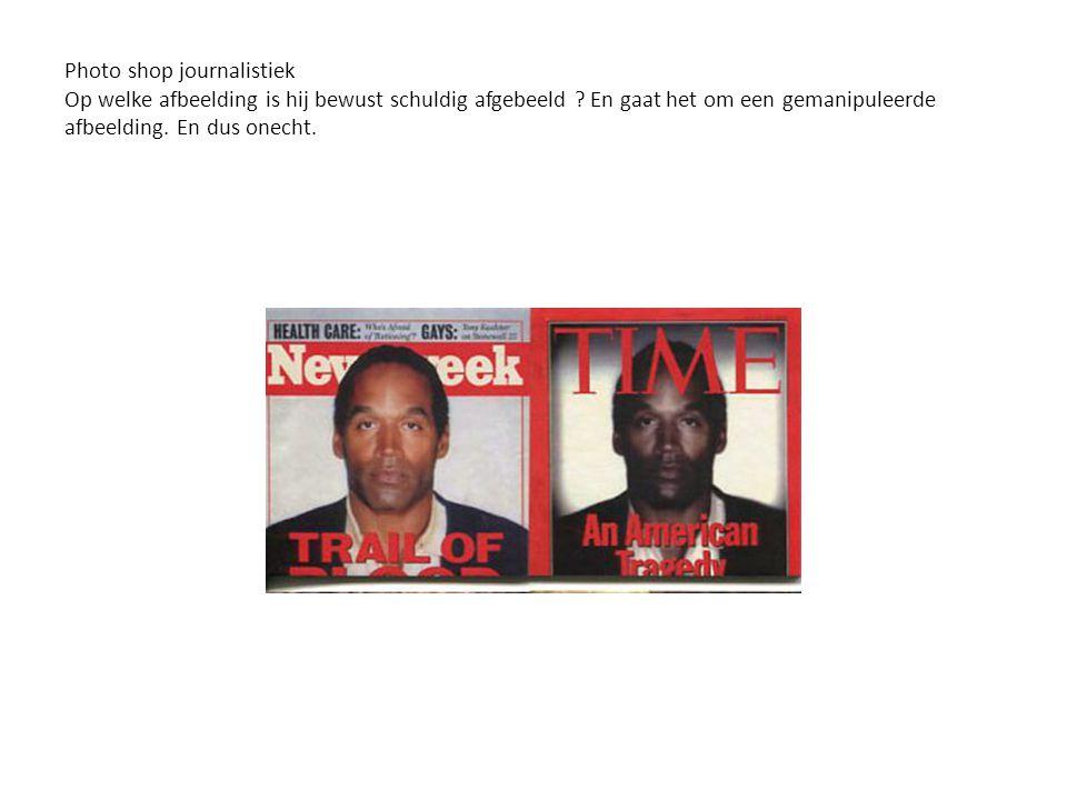 Photo shop journalistiek Op welke afbeelding is hij bewust schuldig afgebeeld ? En gaat het om een gemanipuleerde afbeelding. En dus onecht.