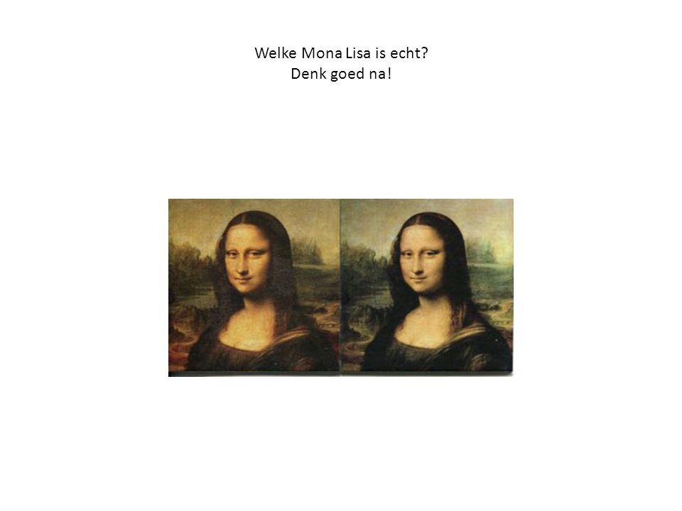 Beide Mona Lisa's zijn niet echt en een reproductie van het origineel Er zijn mensen die beweren dat de Mona Lisa in het Louvre ook een reproductie is