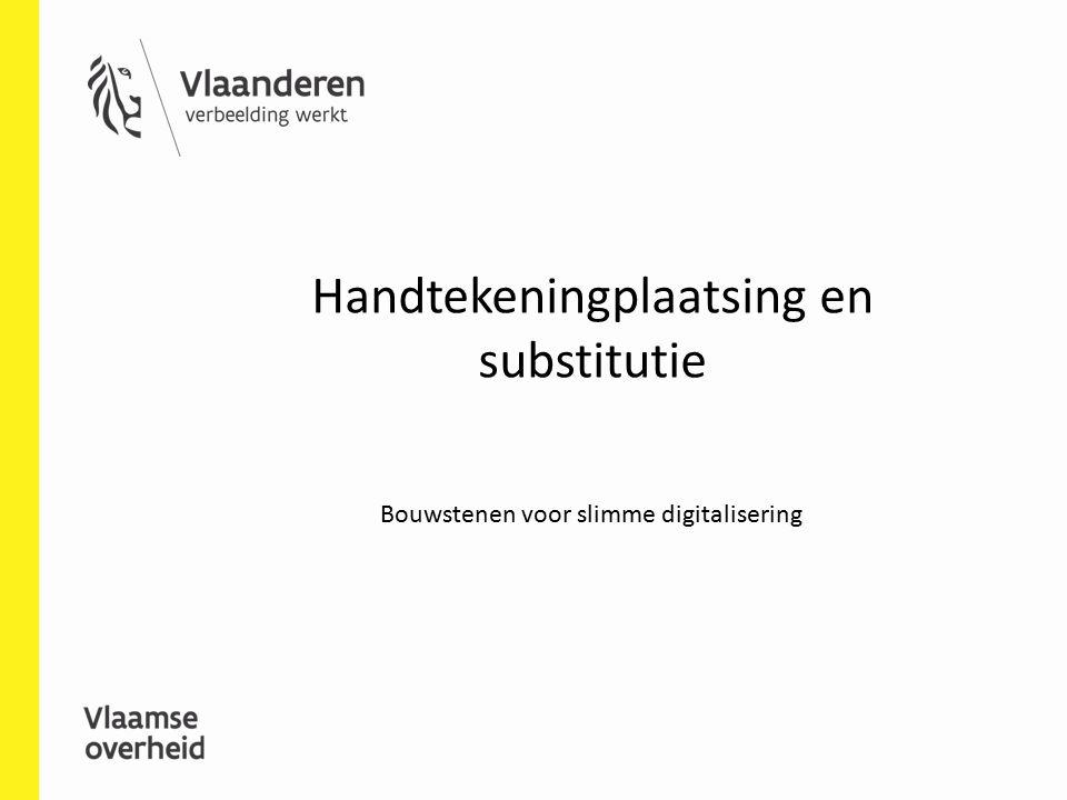 Handtekeningplaatsing en substitutie Bouwstenen voor slimme digitalisering