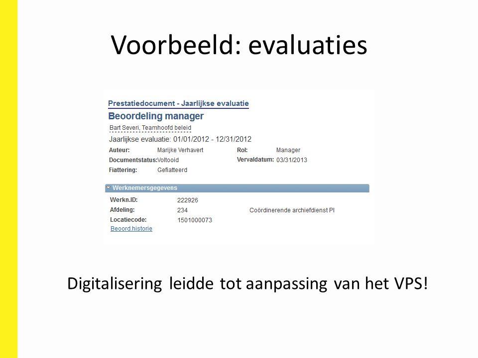 Voorbeeld: evaluaties Digitalisering leidde tot aanpassing van het VPS!