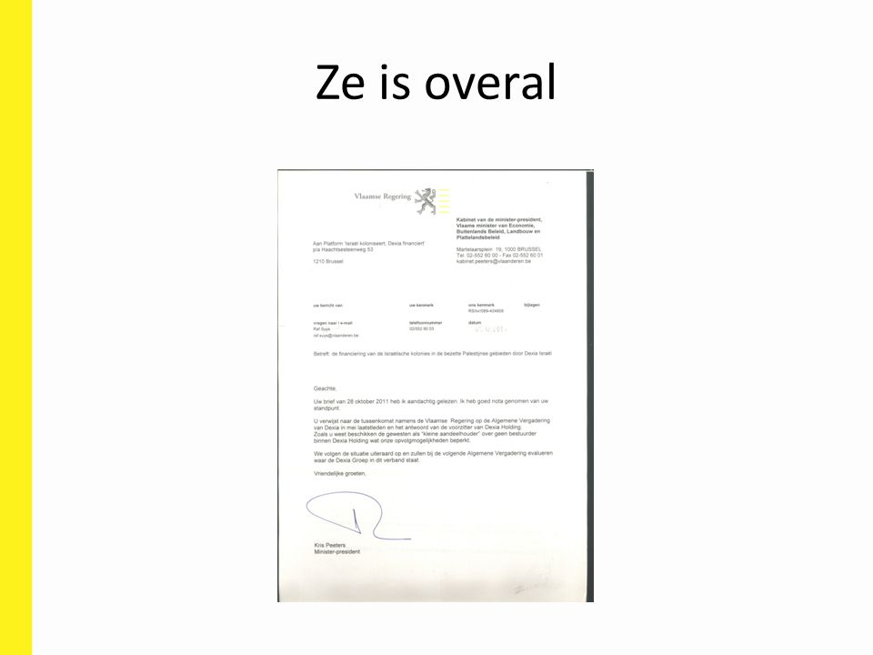 Ze is overal