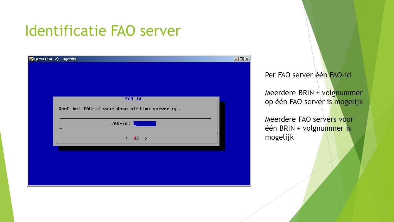 Identificatie FAO server Per FAO server één FAO-id Meerdere BRIN + volgnummer op één FAO server is mogelijk Meerdere FAO servers voor één BRIN + volgn