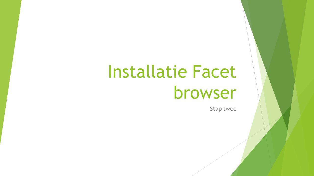 Installatie Facet browser Stap twee