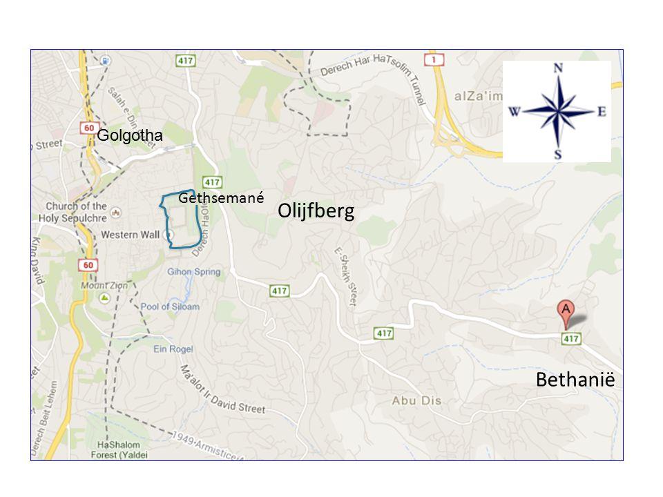 Bethanië Olijfberg Gethsemané Golgotha