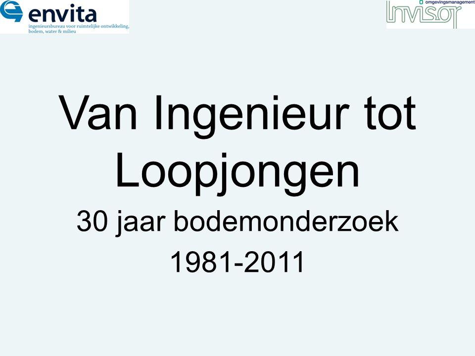Van Ingenieur tot Loopjongen 30 jaar bodemonderzoek 1981-2011