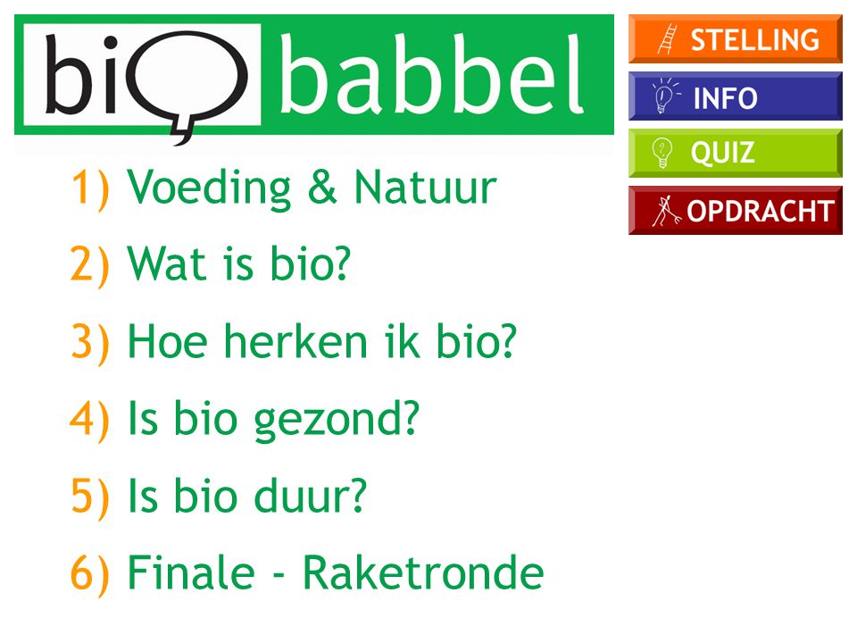 1) Voeding & Natuur 2) Wat is bio.3) Hoe herken ik bio.