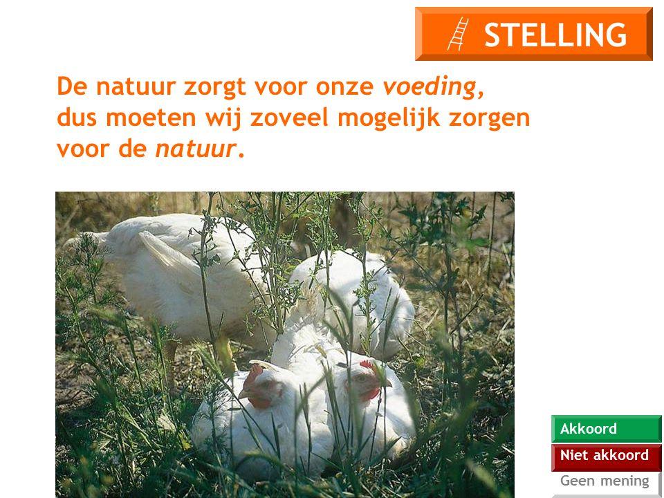 De natuur zorgt voor onze voeding, dus moeten wij zoveel mogelijk zorgen voor de natuur.