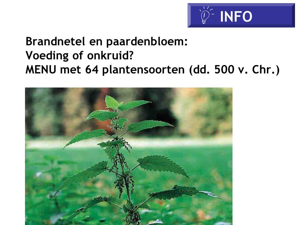 Brandnetel en paardenbloem: Voeding of onkruid? MENU met 64 plantensoorten (dd. 500 v. Chr.) IFO