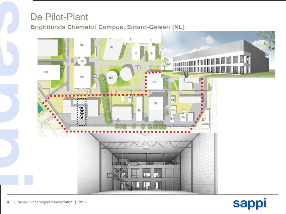 | Sappi Europe Corporate Presentation | 2015 | 8 Brightlands Chemelot Campus, Sittard-Geleen (NL) De Pilot-Plant