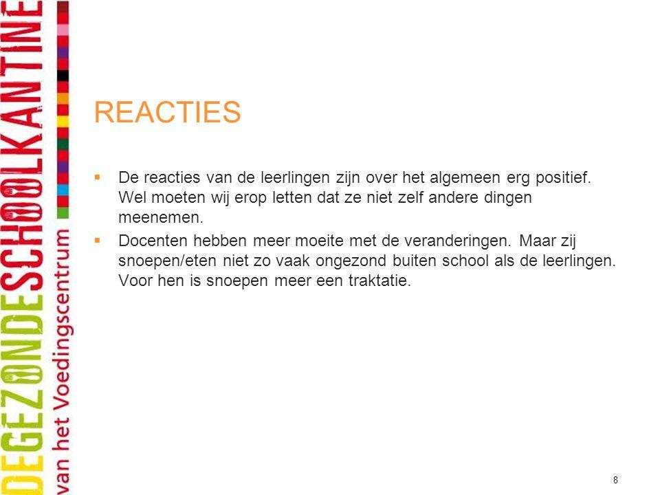 8 REACTIES  De reacties van de leerlingen zijn over het algemeen erg positief.