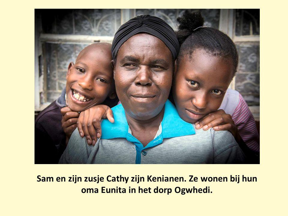 Sam en zijn zusje Cathy zijn Kenianen. Ze wonen bij hun oma Eunita in het dorp Ogwhedi.