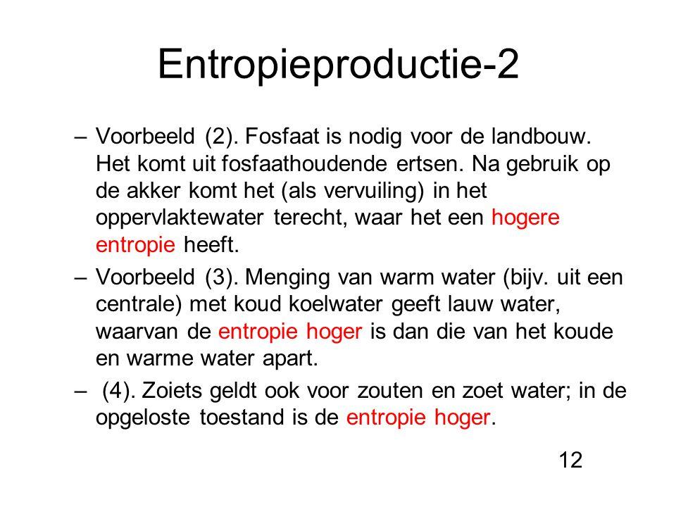 Entropieproductie-2 –Voorbeeld (2). Fosfaat is nodig voor de landbouw. Het komt uit fosfaathoudende ertsen. Na gebruik op de akker komt het (als vervu