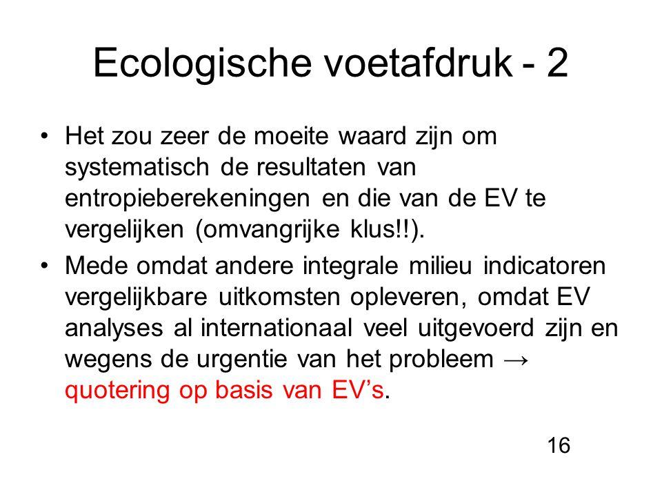 Ecologische voetafdruk - 2 Het zou zeer de moeite waard zijn om systematisch de resultaten van entropieberekeningen en die van de EV te vergelijken (o