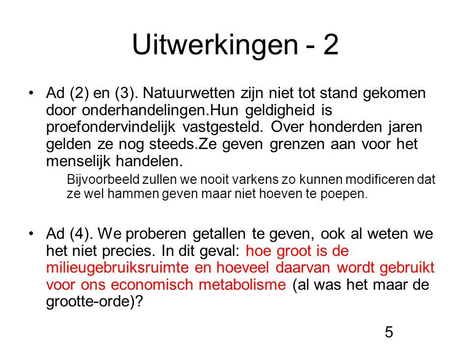 Uitwerkingen - 2 Ad (2) en (3). Natuurwetten zijn niet tot stand gekomen door onderhandelingen.Hun geldigheid is proefondervindelijk vastgesteld. Over