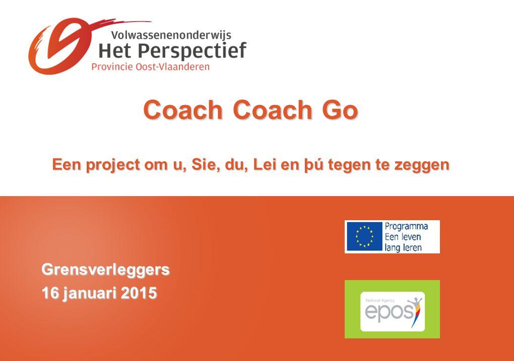 Coach Coach Go Een project om u, Sie, du, Lei en þú tegen te zeggen Grensverleggers 16 januari 2015