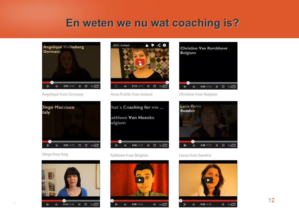 12 En weten we nu wat coaching is