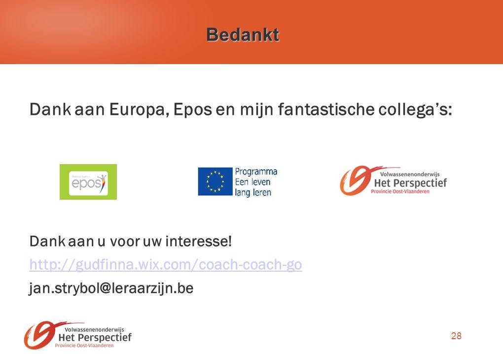 28 Bedankt Dank aan Europa, Epos en mijn fantastische collega's: Dank aan u voor uw interesse.