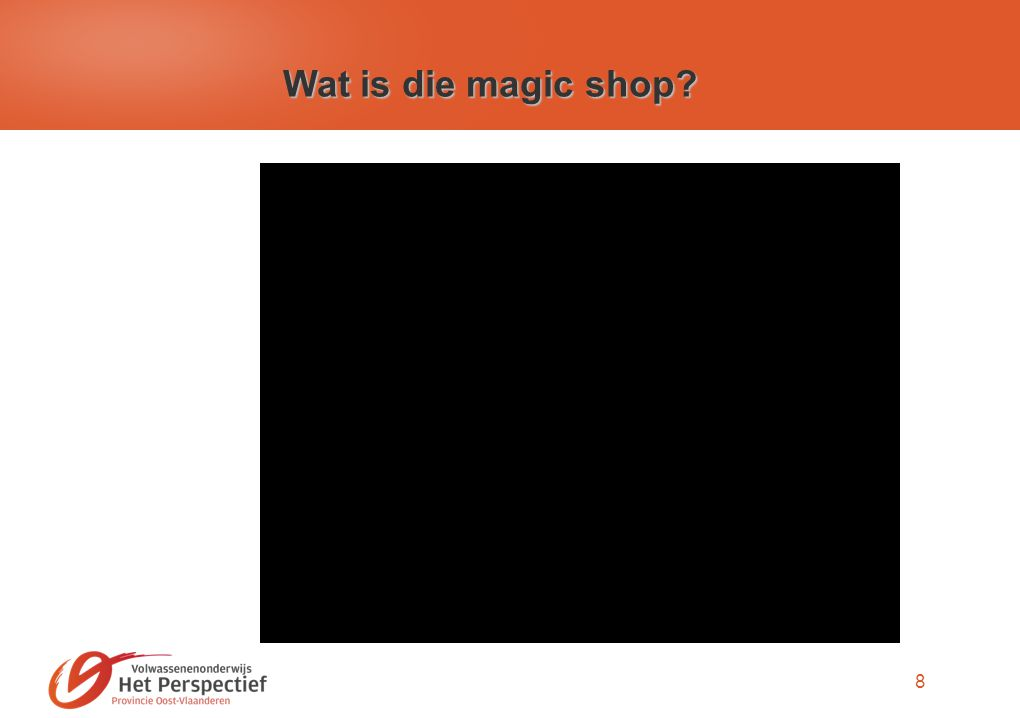 8 Wat is die magic shop?