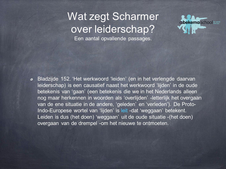 Wat zegt Scharmer over leiderschap.Een aantal opvallende passages.