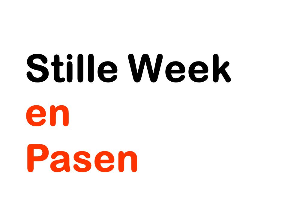 Stille Week en Pasen