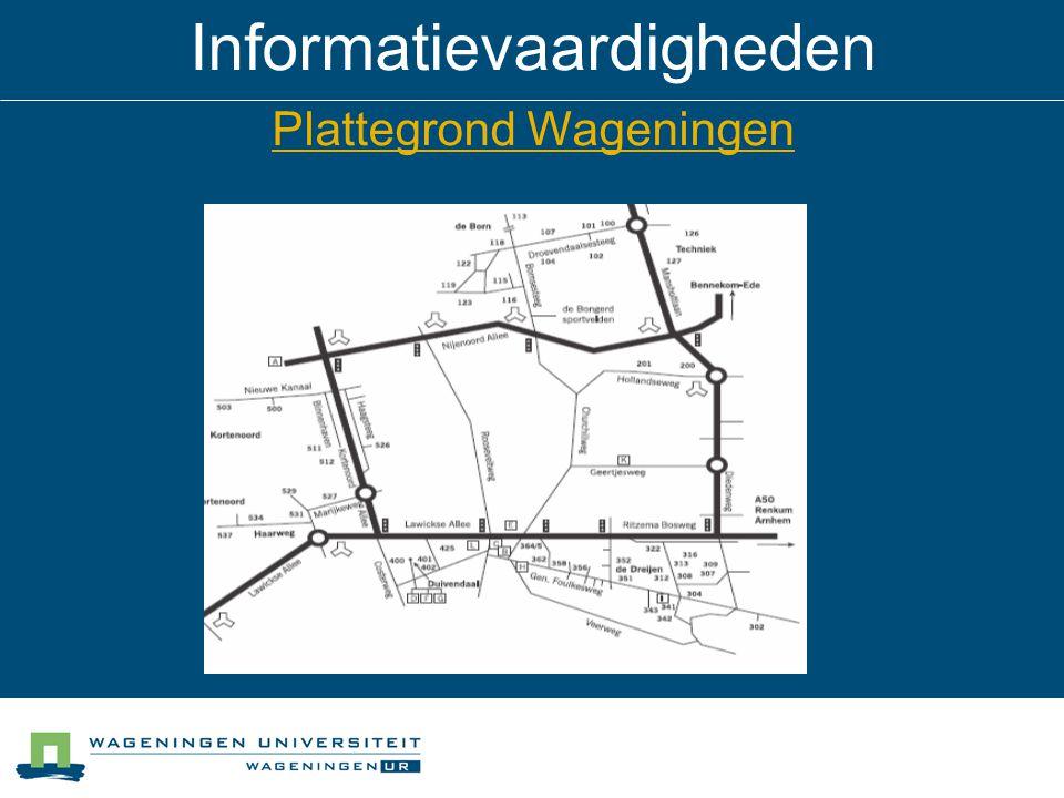 Informatievaardigheden Plattegrond Wageningen Plattegrond Wageningen