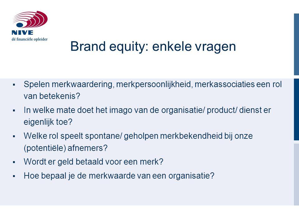  Spelen merkwaardering, merkpersoonlijkheid, merkassociaties een rol van betekenis?  In welke mate doet het imago van de organisatie/ product/ diens
