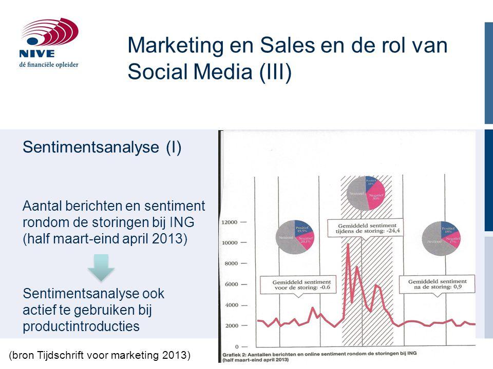 Marketing en Sales en de rol van Social Media (III) Sentimentsanalyse (I) Aantal berichten en sentiment rondom de storingen bij ING (half maart-eind a