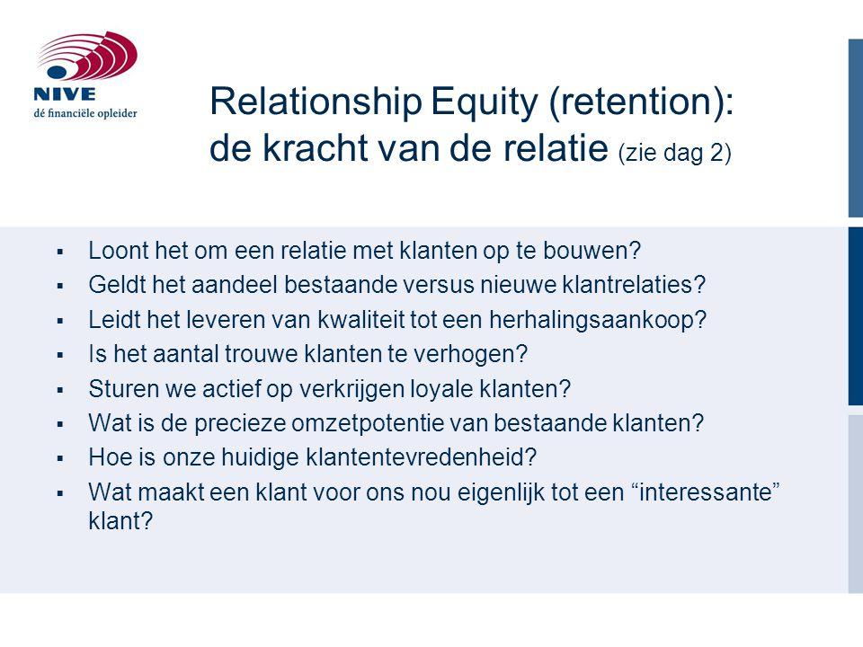  Loont het om een relatie met klanten op te bouwen?  Geldt het aandeel bestaande versus nieuwe klantrelaties?  Leidt het leveren van kwaliteit tot