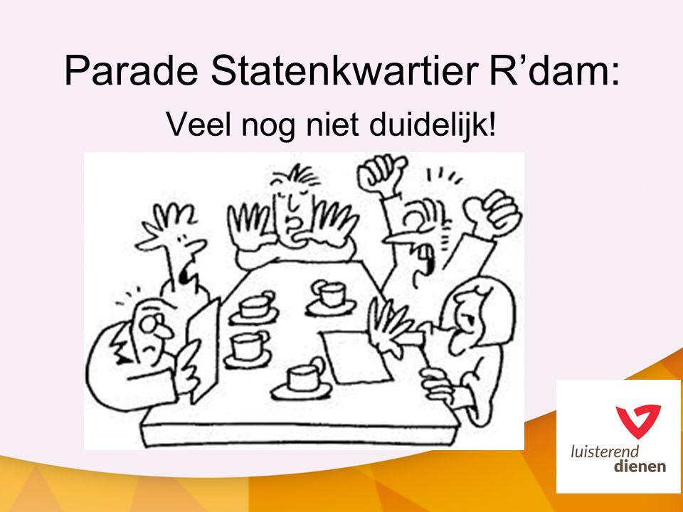 Parade Statenkwartier R'dam: Veel nog niet duidelijk!