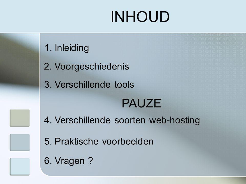INHOUD 1.Inleiding 2. Voorgeschiedenis 3. Verschillende tools 5.