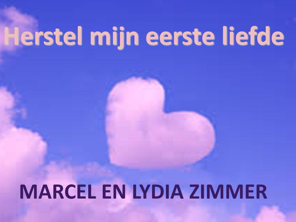 Herstel mijn eerste liefde MARCEL EN LYDIA ZIMMER