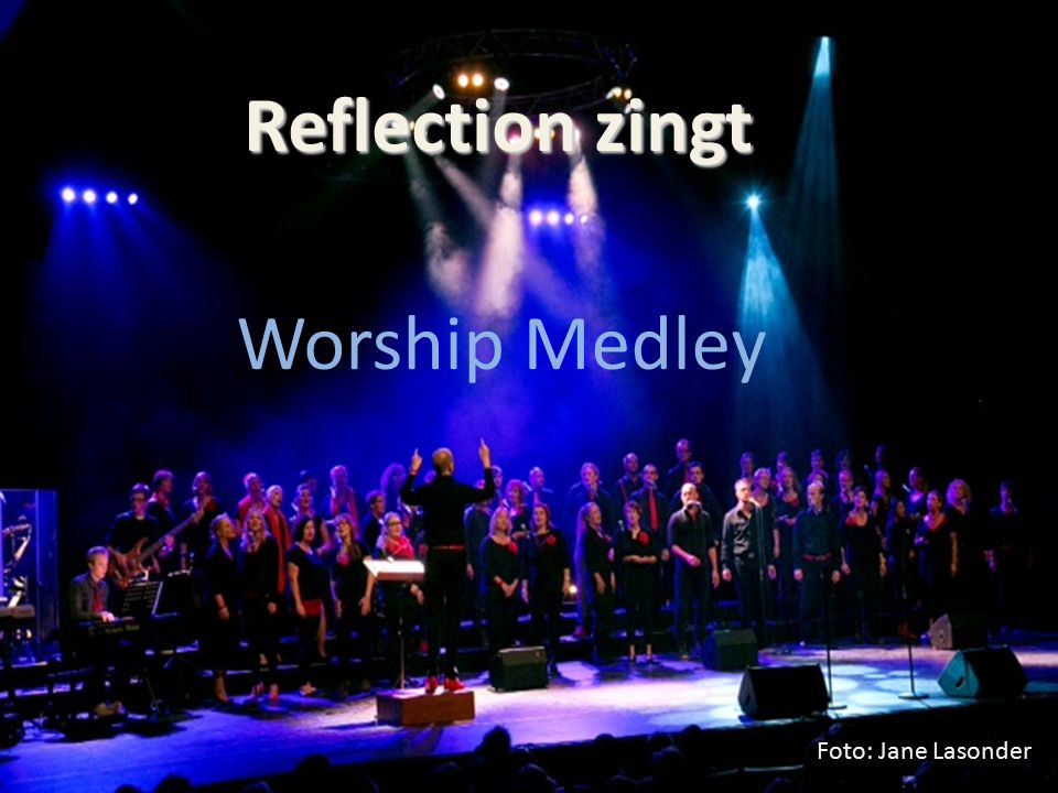 Reflection zingt Foto: Jane Lasonder Worship Medley