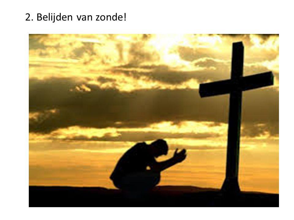 2. Belijden van zonde!