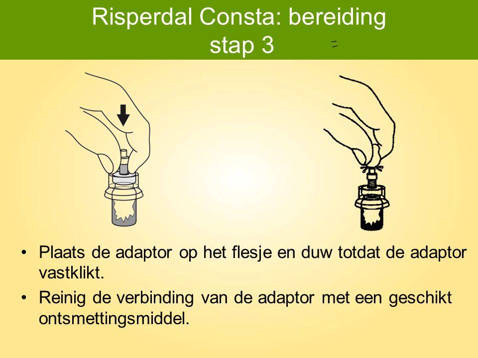 Risperdal Consta: bereiding stap 3 Plaats de adaptor op het flesje en duw totdat de adaptor vastklikt. Reinig de verbinding van de adaptor met een ges