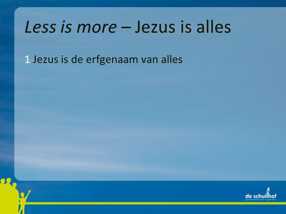 1 Jezus is de erfgenaam van alles