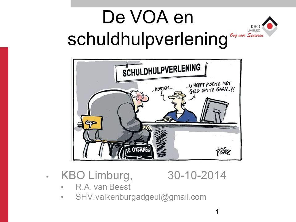 De VOA en schuldhulpverlening KBO Limburg, 30-10-2014 R.A. van Beest SHV.valkenburgadgeul@gmail.com 1