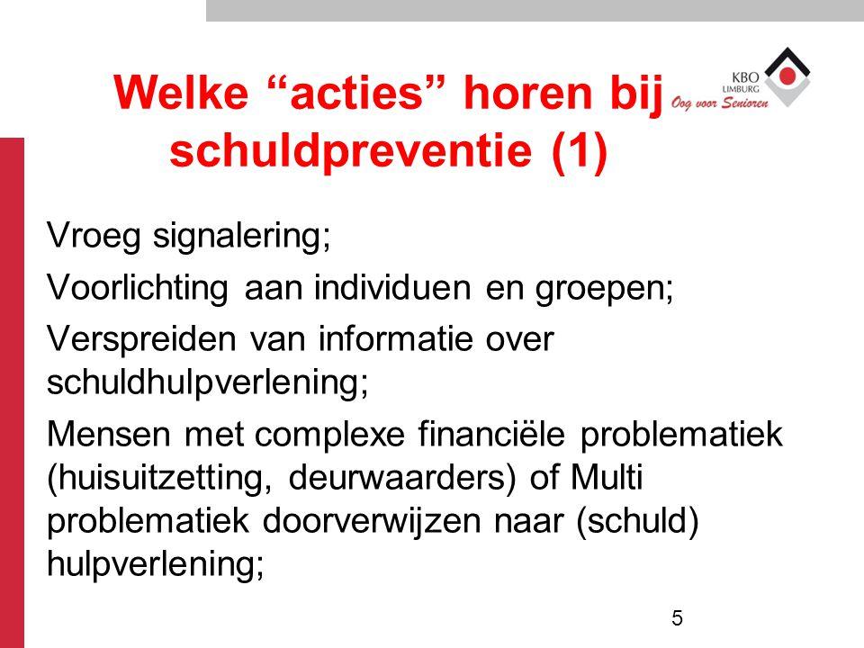 """Welke """"acties"""" horen bij schuldpreventie (1) Vroeg signalering; Voorlichting aan individuen en groepen; Verspreiden van informatie over schuldhulpverl"""