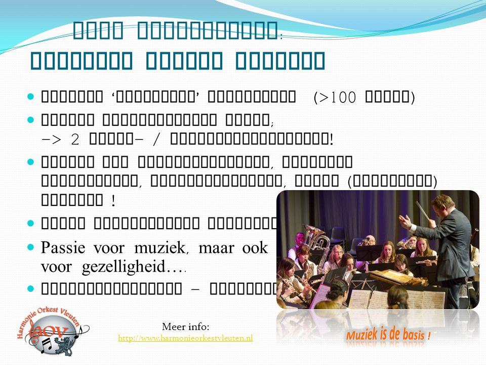 Even voorstellen : Harmonie Orkest Vleuten Actieve ' Vleutense ' vereniging (>100 leden ) Sterke betrokkenheid Jeugd ; -> 2 jeugd - / opleidingsorkest