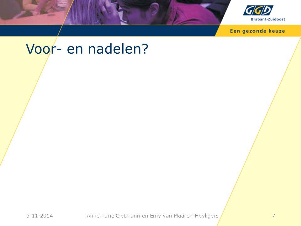 7 Voor- en nadelen? Annemarie Gietmann en Emy van Maaren-Heyligers5-11-2014