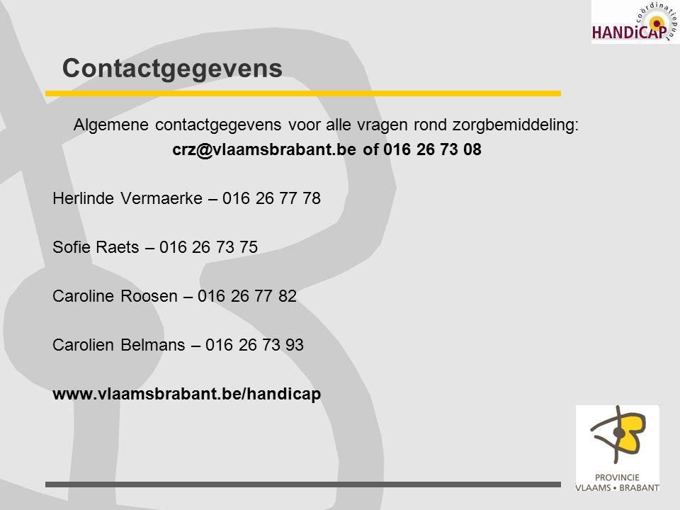 Contactgegevens Algemene contactgegevens voor alle vragen rond zorgbemiddeling: crz@vlaamsbrabant.be of 016 26 73 08 Herlinde Vermaerke – 016 26 77 78