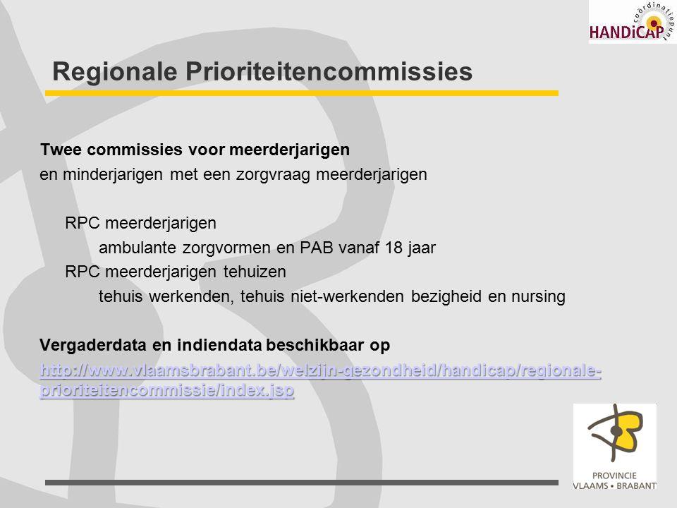 Regionale Prioriteitencommissies Twee commissies voor meerderjarigen en minderjarigen met een zorgvraag meerderjarigen RPC meerderjarigen ambulante zo