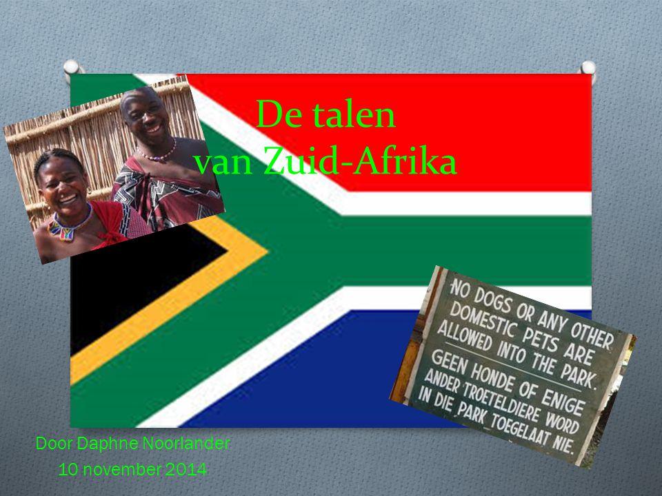 De talen van Zuid-Afrika Door Daphne Noorlander 10 november 2014