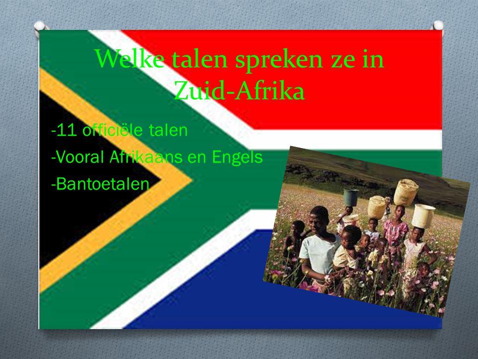 Welke talen spreken ze in Zuid-Afrika -11 officiële talen -Vooral Afrikaans en Engels -Bantoetalen